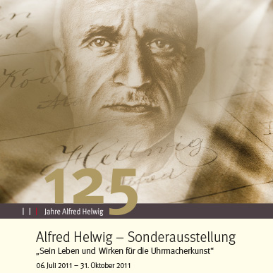 2011_Ausstellung_Alfred Helwig_Sein Leben und Wirken für die Uhrmacherkunst