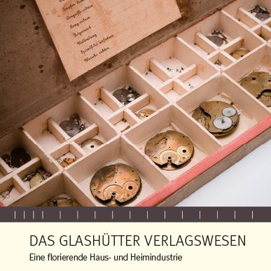 2014_Ausstellung_Das Glashütter Verlagswesen_Eine florierende Haus- und Heimindustrie