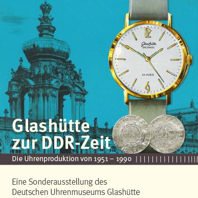 2015_Ausstellung_Glashütte zur DDR-Zeit_Die Uhrenproduktion von 1951-1990