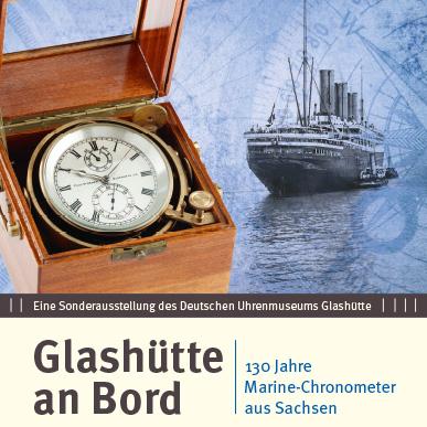 2016_Ausstellung_Glashütte an Bord_130 Jahre Marine-Chronometer aus Sachsen